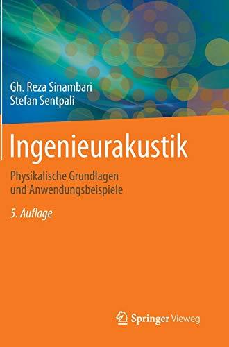 Ingenieurakustik: Physikalische Grundlagen und Anwendungsbeispiele
