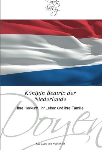 Königin Beatrix der Niederlande: Ihre Herkunft, ihr Leben und ihre Familie
