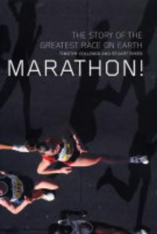 Marathon!: The Story of the Greatest Race on Earth por Timothy Collings