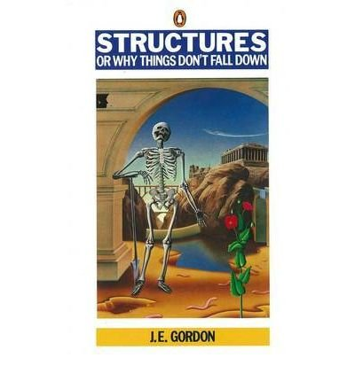 [(Structures: Or Why Things Don't Fall Down)] [Author: J. E. Gordon] published on (September, 1991)