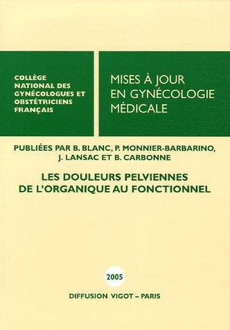 Mises à jour en Gynécologie médicale : Les douleurs pelviennes : de l'organique au fonctionnel