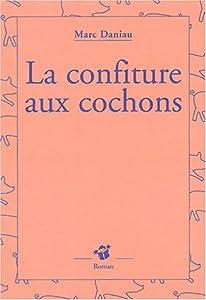 """Afficher """"La Confiture aux cochons"""""""