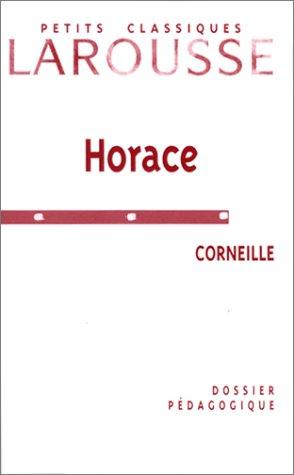 Horace de Corneille. Dossier pédagogique