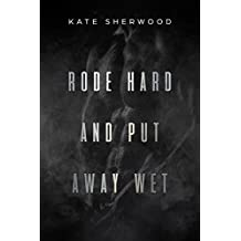 Rode Hard and Put Away Wet (English Edition)