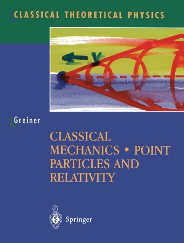 Classical Mechanics: Point Particles and Relativity (Classical Theoretical Physics) by Walter Greiner (2010-06-02)