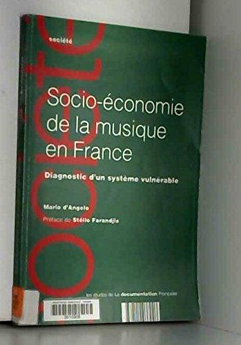 SOCIO-ECONOMIE DE LA MUSIQUE EN FRANCE. Diagnostic d'un système vulnérable