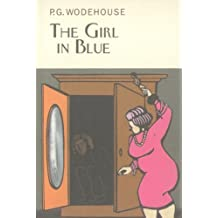 The Girl in Blue (Everyman's Library P G WODEHOUSE)
