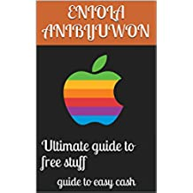 Ultimate guide to free stuff: guide to easy cash (English Edition)