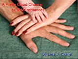 A Pretty Good Chance (a short romance)
