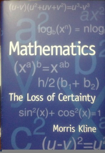 Mathematics: The Loss of Certainty by Morris Kline (2011-08-02)