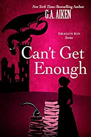 Can't Get Enough: A Humorous & Action-Packed Fantasy Romance Story (Dra