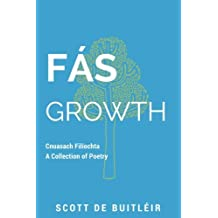 Fas   Growth: Cnuasach Filiochta   A Collection of Poetry