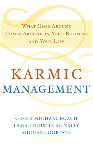 Karmic Management: What Goes Around Comes Around in Your Business and Your Life por Geshe Michael Roach