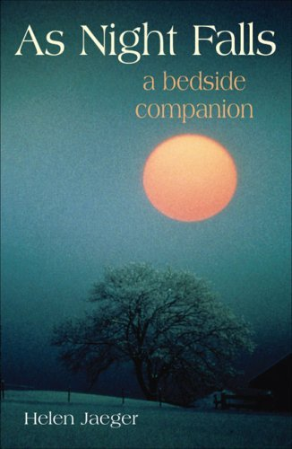 As Night Falls: A Bedside Companion: Written by Helen Jaeger, 2005 Edition, Publisher: Lion Books [Hardcover]