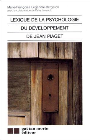 Lexique de la psychologie du développement de Jean Piaget par Collectif