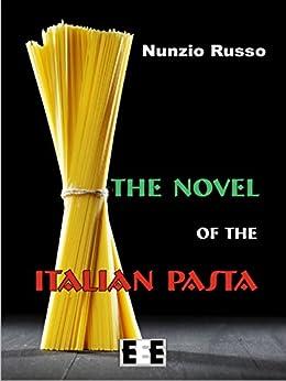 """The Novel of the Italian Pasta (I """"Fuoricollana"""") di [Nunzio Russo]"""