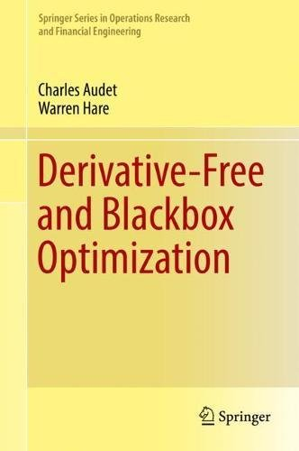 Derivative-Free and Blackbox Optimization (Springer Series in Operations Research and Financial Engineering)