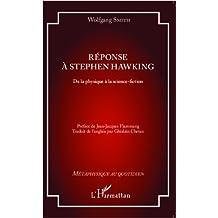 Réponse à Stephen Hawking: De la physique à la science-fiction (Métaphysique au quotidien)
