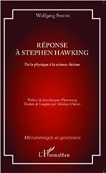 Réponse à Stephen Hawking: De la physique à la science-fiction par [Smith, Wolfgang]