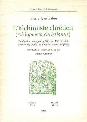 L'Alchimiste chrétien par Pierre-Jean Fabre