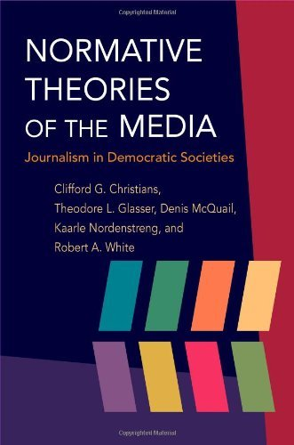 Normative Theories of the Media: Journalism in Democratic Societies (History of Communication) by Clifford G Christians (2009-06-16) par Clifford G Christians;Theodore Glasser;Denis McQuail;Kaarle Nordenstreng;Robert A. White