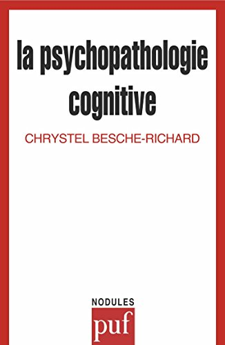 La Psychopathologie cognitive par Chrystel Besche-Richard