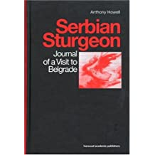 Serbian Sturgeon: Journal of a Visit to Belgrade