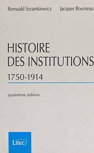 Histoire des institutions (1750-1914) : droit et société en France de la fin de l'Ancien Régime à la Première Guerre mondiale (Manuels) (French Edition)