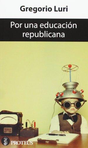 Por Una Educación Republicana (Siglo XXI) por Gregorio Luri Medrano