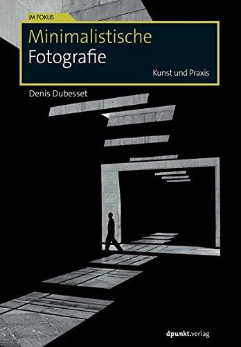 Minimalistische Fotografie: Kunst und Praxis