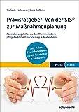 Praxisratgeber: Von der SIS® zur Maßnahmenplanung: Formulierungshilfen zu den Themenfeldern - pflegefachliche Einschätzung & Maßnahmen. Mit vielen Praxisbeispielen ... & ambulant. (PFLEGE kolleg)