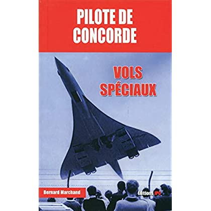 Pilote de Concorde - Vols spéciaux