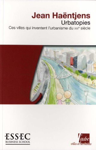 urbatopies-ces-villes-qui-inventent-l-39-urbanisme-du-xxie-sicle