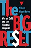 The Big Reset: War on Gold and the Financial Endgame