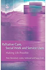Palliative Care, Social Work and Service Users: Making Life Possible Paperback