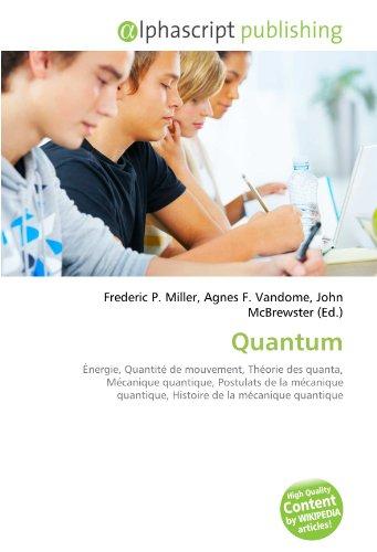 Quantum: Énergie, Quantité de mouvement, Théorie des quanta, Mécanique quantique, Postulats de la mécanique quantique, Histoire de la mécanique quantique