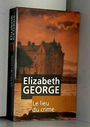 Le Lieu du Crime par  Elizabeth George, Hélène Amalric (Broché)