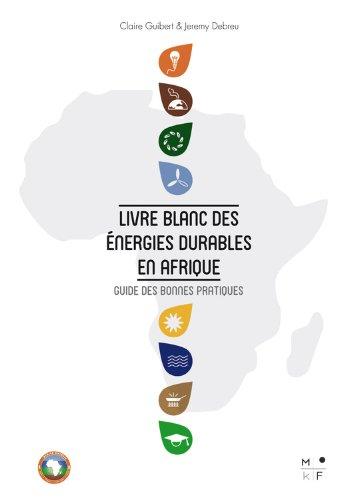 Couverture du livre Livre Blanc des énergies durables en Afrique: Guide des bonnes pratiques