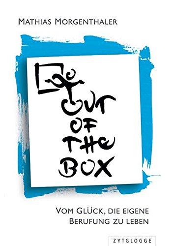 (Out of the Box: Vom Glück, die eigene Berufung zu leben)
