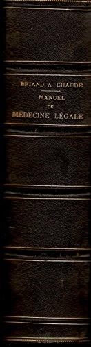 MANUEL COMPLET DE MEDECINE LEGALE - Ou résumé des meilleurs ouvrages publiés jusqu`à ce jour sur cette matière et des jugements et arrêts les plus récents. / Précédé de considérations sur la recherche et la poursuite des crimes et délits - par J. Briand et E. Chaudé et contenant Un Traité élémentaire de chimie légale par Gaultier de Claubry - septième édition avec 3 planches et 64 figures dans le texte