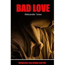[(Bad Love)] [By (author) Aleksander Sowa] published on (February, 2013)