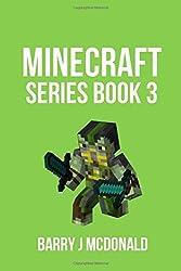 Minecraft Series Book 3 by Barry J McDonald (2015-11-24)