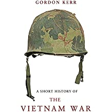 A Short History of the Vietnam War: The Resistance War Against America (A Pocket Essentials Guide)