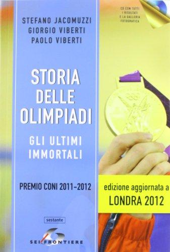 Storia delle Olimpiadi. Con CD-ROM