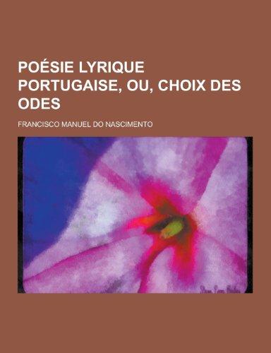 Poesie Lyrique Portugaise, Ou, Choix Des Odes