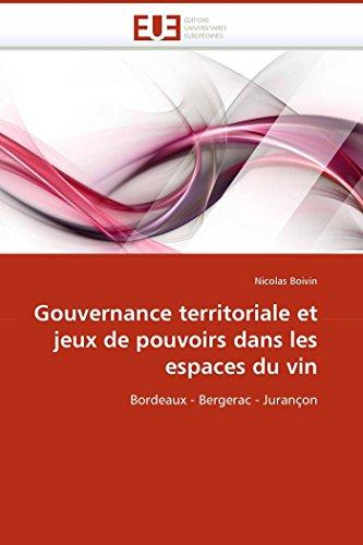 Gouvernance territoriale et jeux de pouvoirs dans les espaces du vin par Nicolas Boivin