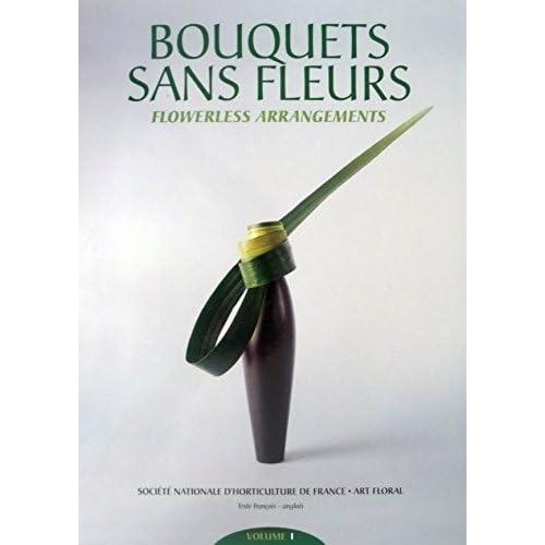 Bouquets Sans Fleurs. Flowerless bouquets