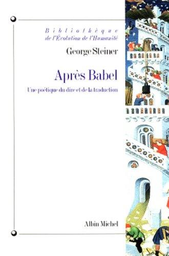 Après Babel : Une poétique du dire et de la traduction