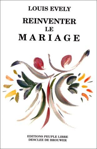 Ré-inventer le mariage
