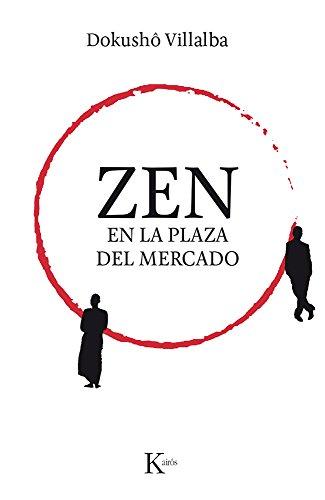 Zen En La Plaza Del Mercado (Sabiduría perenne) por Dokushô Villalba